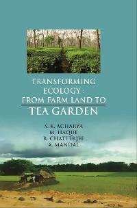 Cover Transforming Ecology: Farm Land to Tea Garden
