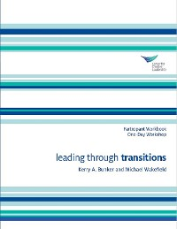 Cover Leading Through Transitions Participant Workbook One-Day Workshop