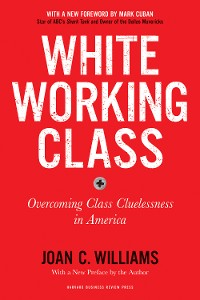 Cover White Working Class, With a New Foreword by Mark Cuban and a New Preface by the Author