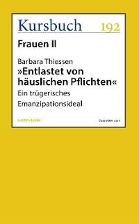 """Cover """"Entlastet von häuslichen Pflichten"""""""