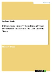 Cover Introducing a Property Registration System For Taxation in Ethiopia. The Case of Mettu Town