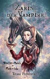 Cover Zarin der Vampire. Schatten der Nächte + Fluch der Liebe: Verrat, Rache, wahre Geschichte und düstere Erotik