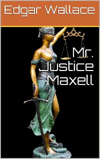 Cover Mr. Justice Maxell