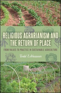 Cover Religious Agrarianism and the Return of Place