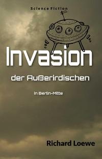 Cover Invasion der Außerirdischen in Berlin-Mitte