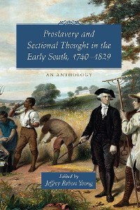 Cover Proslavery and Sectional Thought in the Early South, 1740-1829