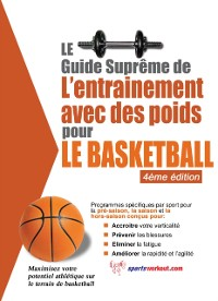 Cover Le guide supreme de l'entrainement avec des poids pour le basketball