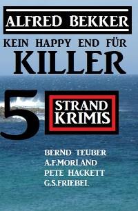 Cover Kein Happy End für Killer: 5 Strand Krimis