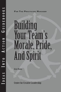 Cover Building Your Team's Moral, Pride, and Spirit