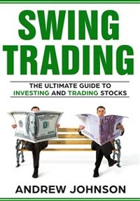 Cover Swing Trading:  The Definitive And Step by Step Guide To Swing Trading