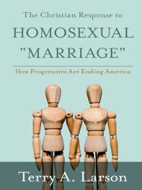 "Cover The Christian Response to Homosexual ""Marriage"""