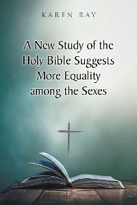 Cover A New Study of the Holy Bible Suggests More Equality among the Sexes