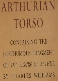 Cover Arthurian Torso: Containing the Posthumous Fragment of the Figure of Arthur