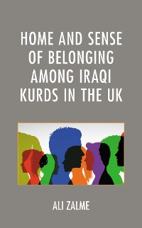 Cover Home and Sense of Belonging among Iraqi Kurds in the UK