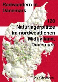 Cover 120 Naturlagerplätze im nordwestlichen Midtjylland, Dänemark