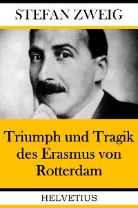 Cover Triumph und Tragik des Erasmus von Rotterdam