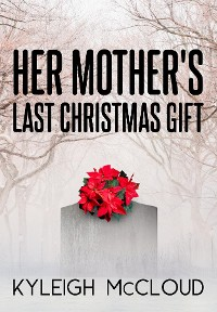 Cover Her Mother's Last Christmas Gift