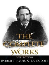 Cover Robert Louis Stevenson: The Complete Works