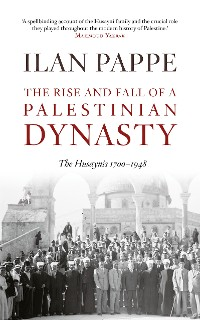 Cover The Rise and Fall of A Palestinian Dynasty