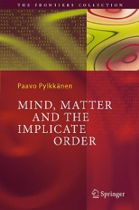 Cover Mind, Matter and the Implicate Order
