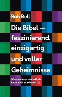 Cover Die Bibel - faszinierend, einzigartig und voller Geheimnisse