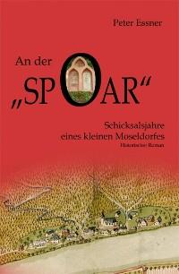 Cover An der Spoar - Schicksalsjahre eines kleinen Moseldorfes