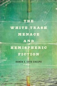 Cover White Trash Menace and Hemispheric Fiction