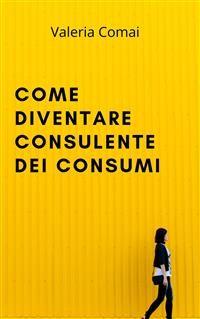 Cover Come diventare Consulente dei consumi