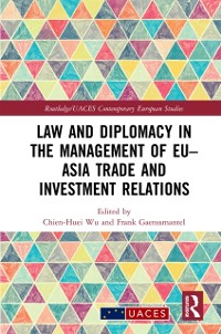Cover Law and Diplomacy in the Management of EU-Asia Trade and Investment Relations