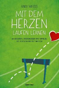 Cover Mit dem Herzen laufen lernen