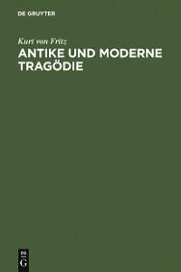 Cover Antike und moderne Tragödie