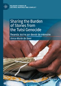 Cover Sharing the Burden of Stories from the Tutsi Genocide