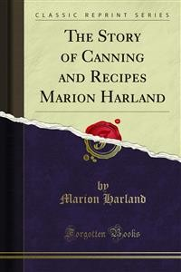 Cover The Story of Canning and Recipes Marion Harland