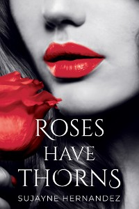 Cover Roses Have Thorns