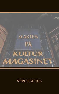Cover Slakten på Kulturmagasinet