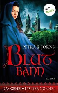 Cover Das Geheimnis der Nonne - Erster Roman: Blutbann