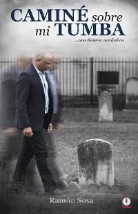 Cover Caminé sobre mi tumba