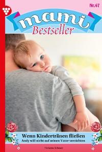 Cover Mami Bestseller 47 – Familienroman