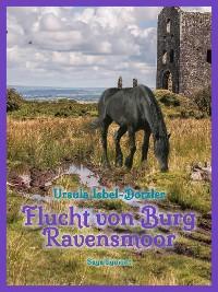 Cover Flucht von Burg Ravensmoor