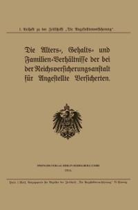 Cover Die Alters-, Gehalts- und Familien-Verhaltnisse der bei der Reichsversicherungsanstalt fur Angestellte Versicherten