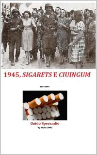 Cover 1945, sigarets e ciuingum