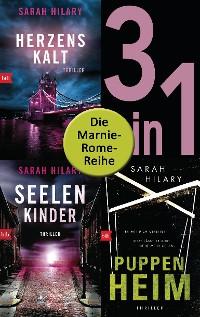 Cover Die Marnie-Rome-Reihe Band 1-3: Herzenskalt / Seelenkinder / Puppenheim (3in1-Bundle)