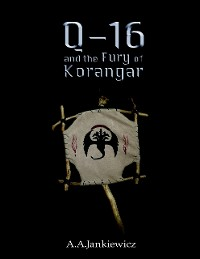 Cover Q-16 and the Fury of Korangar