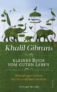 Cover Khalil Gibrans kleines Buch vom guten Leben