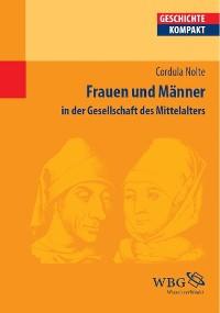 Cover Frauen und Männer in der Gesellschaft des Mittelalters