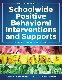 Cover An Educator's Guide to Schoolwide Positive Behavioral Inteventions and Supports