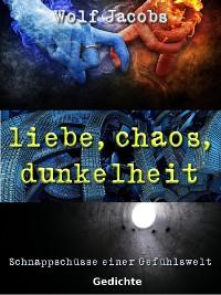 Cover liebe, chaos, dunkelheit