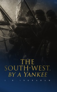 Cover The South-West, by a Yankee