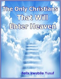 Cover The Only Christians That Will Enter Heaven