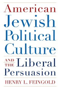 Cover American Jewish Political Culture and the Liberal Persuasion